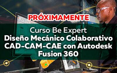 PRÓXIMAMENTE: Curso Be Expert | Diseño Mecánico Colaborativo CAD-CAM-CAE con Autodesk Fusion 360 – Diseño unos Audífonos para Gamer y Videoconferencia