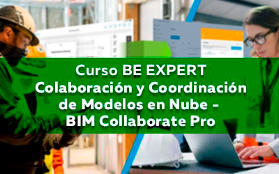 Curso BE EXPERT | Colaboración y Coordinación de Modelos en Nube – BIM Collaborate Pro