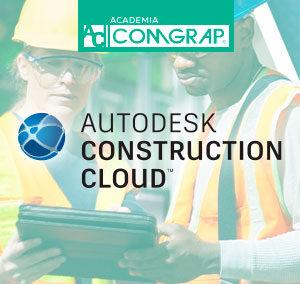 AUTODESK CONSTRUCTION CLOUD: Optimiza tu Gestión – Colaboración – Coordinación